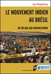 Le Mouvement Indien au Brésil: du villages aux organisations