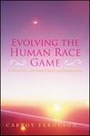 Evolving The Human Race Game: A Spiritual and Soul-Centered Perspective