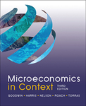 Microeconomics in Context by Neva Goodwin, Jonathan Harris, Julie A. Nelson, Brian Roach, and Mariano Torras