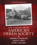 Evolution of American Urban Society, 8th edition by Howard P. Chudacoff, Judith E. Smith, and Peter C. Baldwin