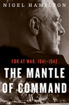 The Mantle of Command: FDR at War, 1941-1942 by Nigel Hamilton